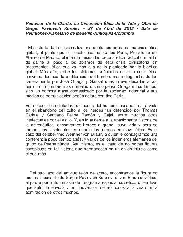 Resumen de la Charla: La Dimensión Ética de la Vida y Obra deSergei Pavlovich Korolev – 27 de Abril de 2013 - Sala deReuni...