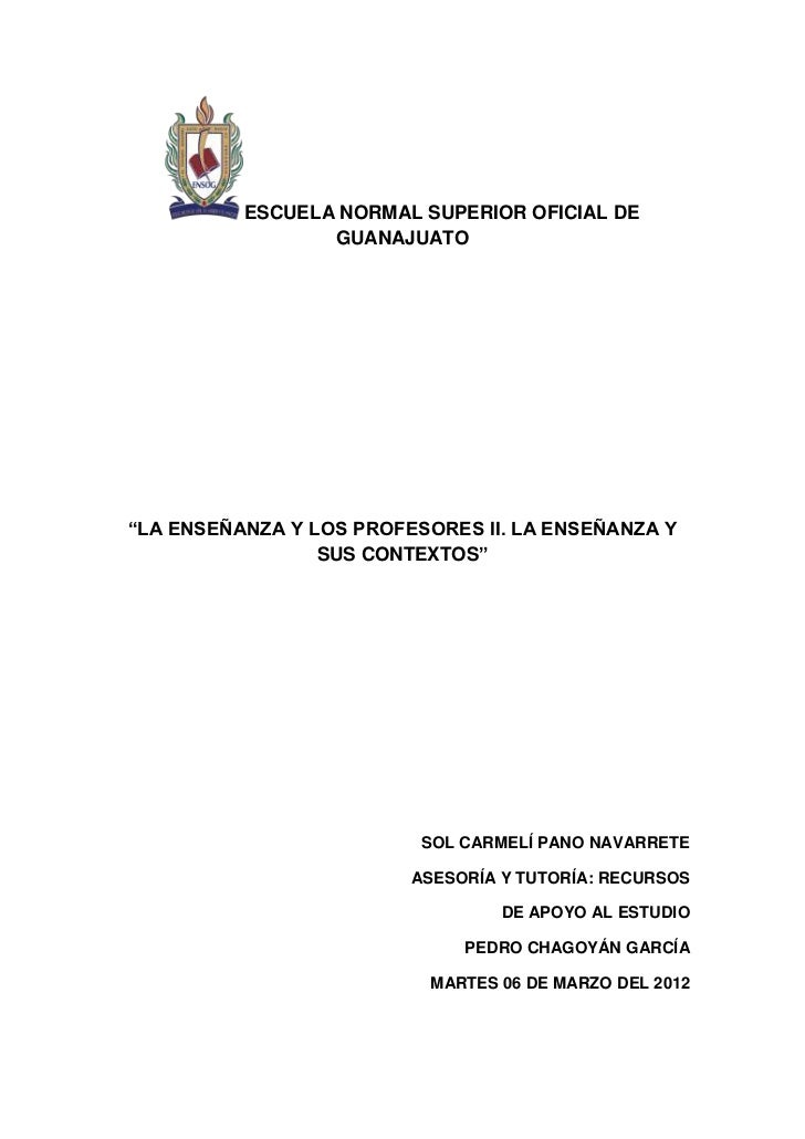 """ESCUELA NORMAL SUPERIOR OFICIAL DE                 GUANAJUATO""""LA ENSEÑANZA Y LOS PROFESORES II. LA ENSEÑANZA Y            ..."""