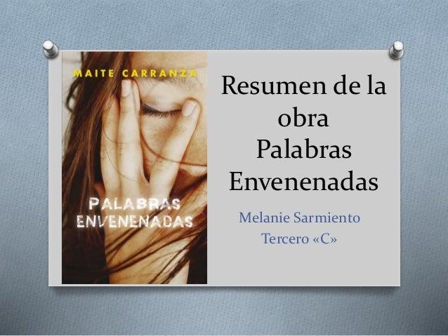 Resumen de la obra Palabras Envenenadas Melanie Sarmiento Tercero «C»