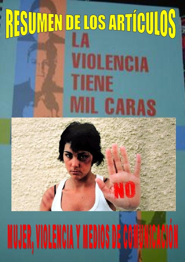 """""""MUJER, VIOLENCIA Y MEDIOS DE COMUNICACIÓN""""       En estos momentos sin duda los medios de comunicación reflejan un mayorn..."""