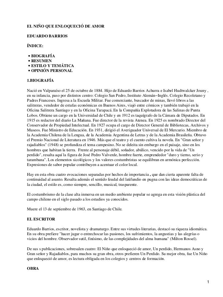 EL NIÑO QUE ENLOQUECIÓ DE AMOREDUARDO BARRIOSÍNDICE:• BIOGRAFÍA• RESUMEN• ESTILO Y TEMÁTICA• OPINIÓN PERSONAL1.BIOGRAFÍANa...