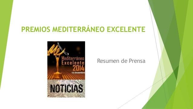 PREMIOS MEDITERRÁNEO EXCELENTE Resumen de Prensa