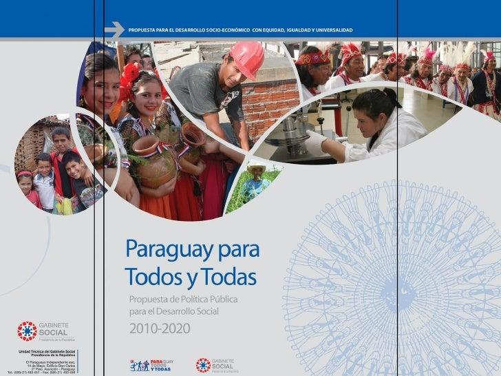 """ESQUEMA DE PRESENTACION   1. PUNTO DE PARTIDA 2. PROCESO DE CONSTRUCCION 3. PROPUESTA """"PARAGUAY PARA TODOS Y    TODAS""""   –..."""