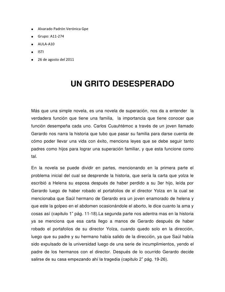 Alvarado Padrón Verónica Gpe<br />Grupo: A11-274<br />AULA-A10<br />ISTI<br />26 de agosto del 2011<br />UN GRITO DESESPER...