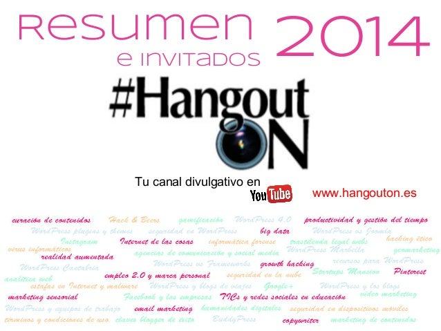 2014 www.hangouton.es Tu canal divulgativo en Resumen e invitados