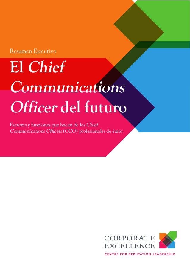 Resumen Ejecutivo  El Chief Communications Officer del futuro Factores y funciones que hacen de los Chief Communications O...