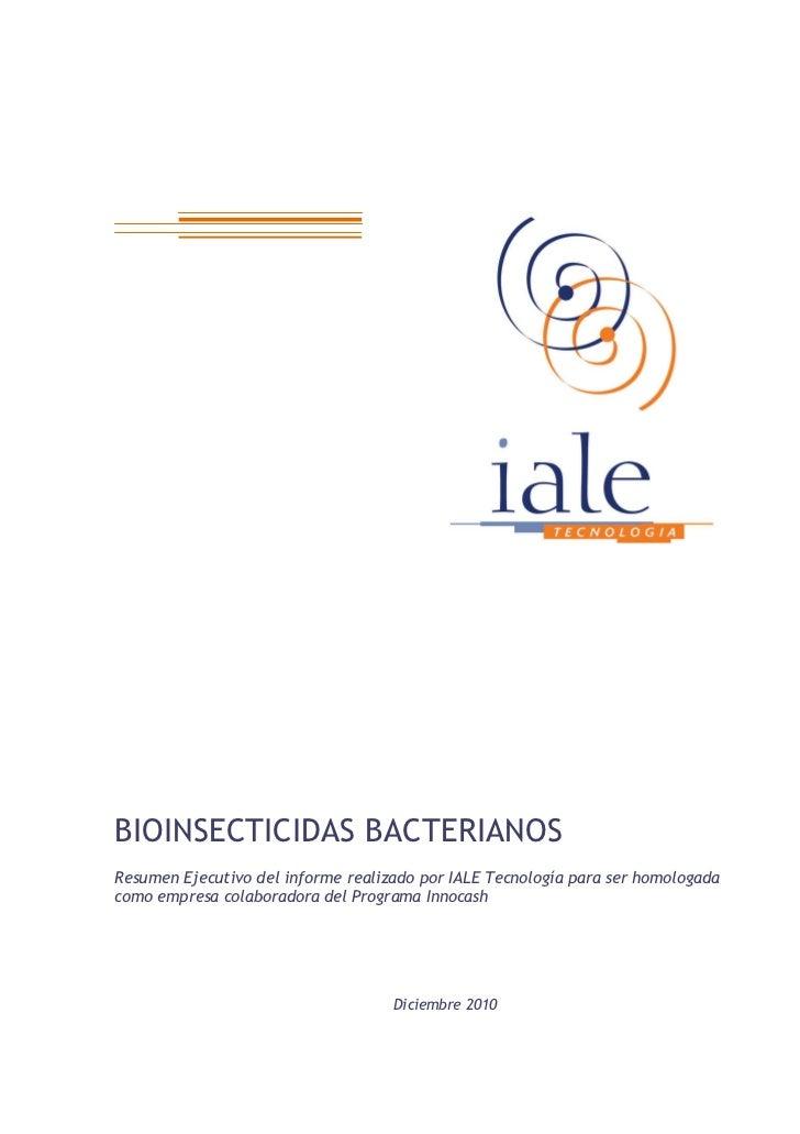 BIOINSECTICIDAS BACTERIANOSResumen Ejecutivo del informe realizado por IALE Tecnología para ser homologadacomo empresa col...