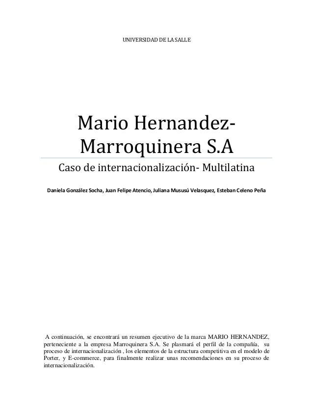 UNIVERSIDAD DE LA SALLE  Mario HernandezMarroquinera S.A Caso de internacionalización- Multilatina Daniela González Socha,...