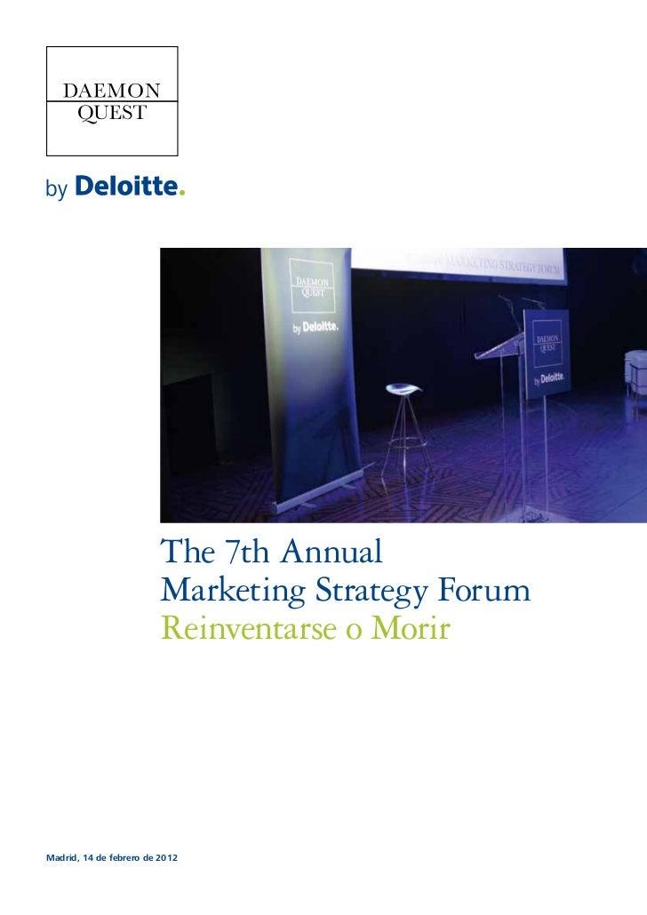 The 7th Annual                         Marketing Strategy Forum                         Reinventarse o MorirMadrid, 14 de ...