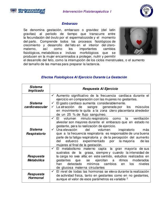 Intervención Fisioterapéutica I  Embarazo Se denomina gestación, embarazo o gravidez (del latín gravitas) al período de ti...
