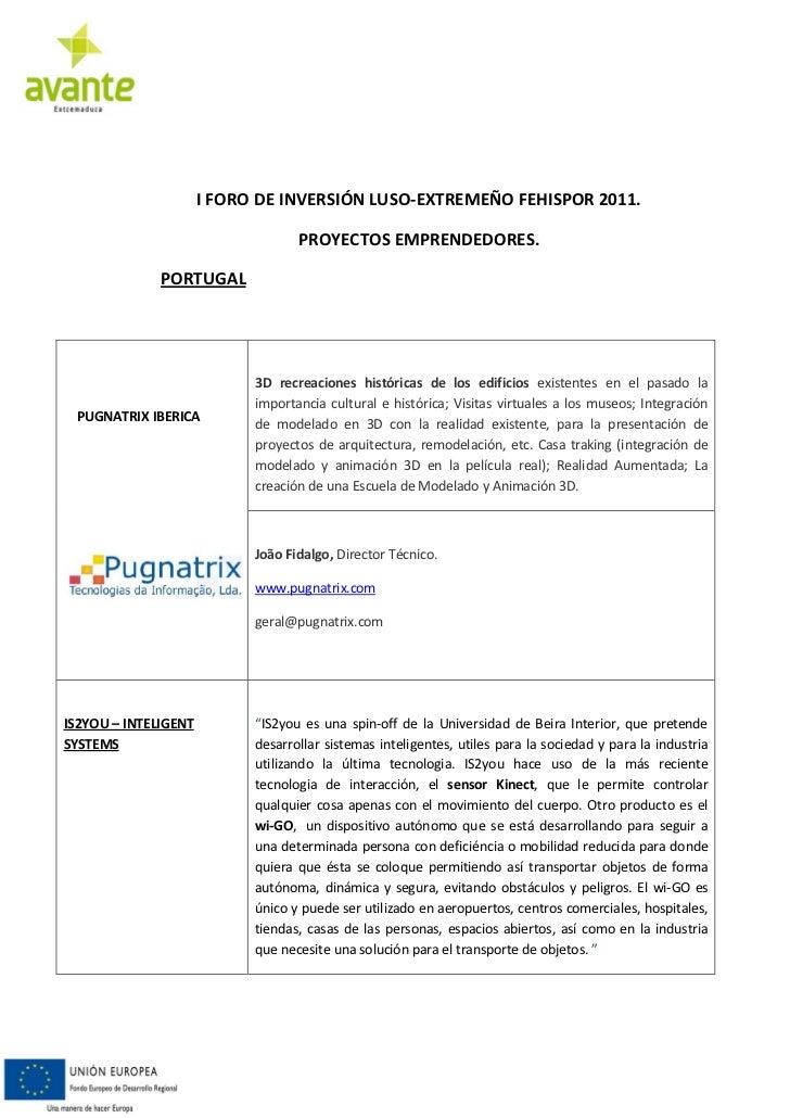 I FORO DE INVERSIÓN LUSO-EXTREMEÑO FEHISPOR 2011.                                   PROYECTOS EMPRENDEDORES.              ...