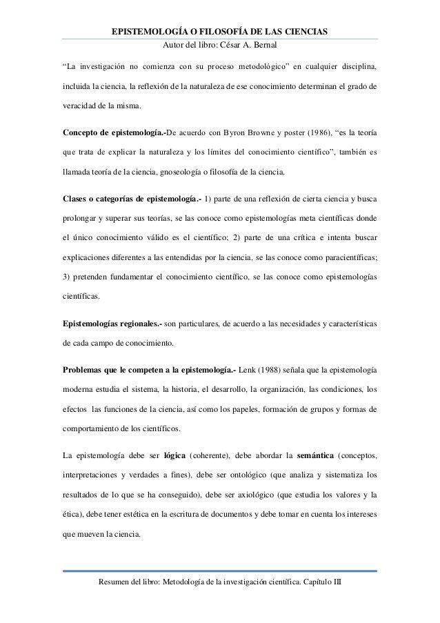 """EPISTEMOLOGÍA O FILOSOFÍA DE LAS CIENCIAS                              Autor del libro: César A. Bernal""""La investigación n..."""
