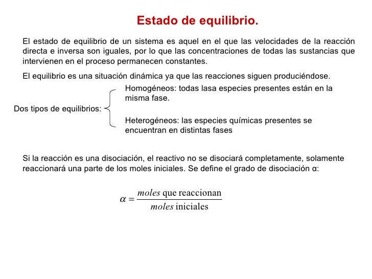 Estado de equilibrio. El estado de equilibrio de un sistema es aquel en el que las velocidades de la reacción directa e in...