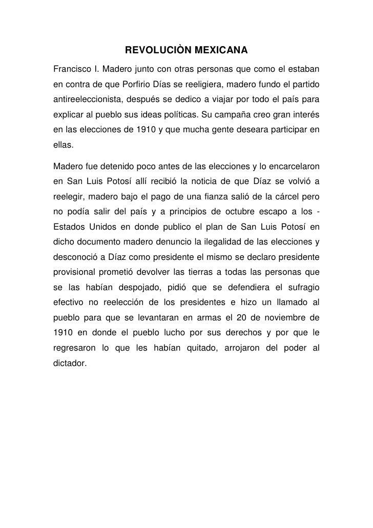 REVOLUCIÒN MEXICANA<br />Francisco I. Madero junto con otras personas que como el estaban en contra de que Porfirio Días s...