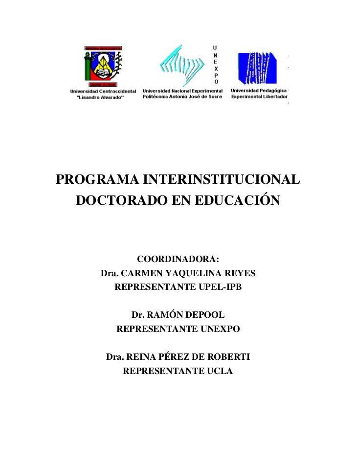 PROGRAMAINTERINSTITUCIONAL   DOCTORADOENEDUCACIÓN                COORDINADORA:      Dra.CARMENYAQUELINAREYES       ...