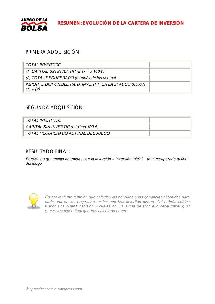 RESUMEN: EVOLUCIÓN DE LA CARTERA DE INVERSIÓN     PRIMERA ADQUISICIÓN:  TOTAL INVERTIDO (1) CAPITAL SIN INVERTIR (máximo 1...