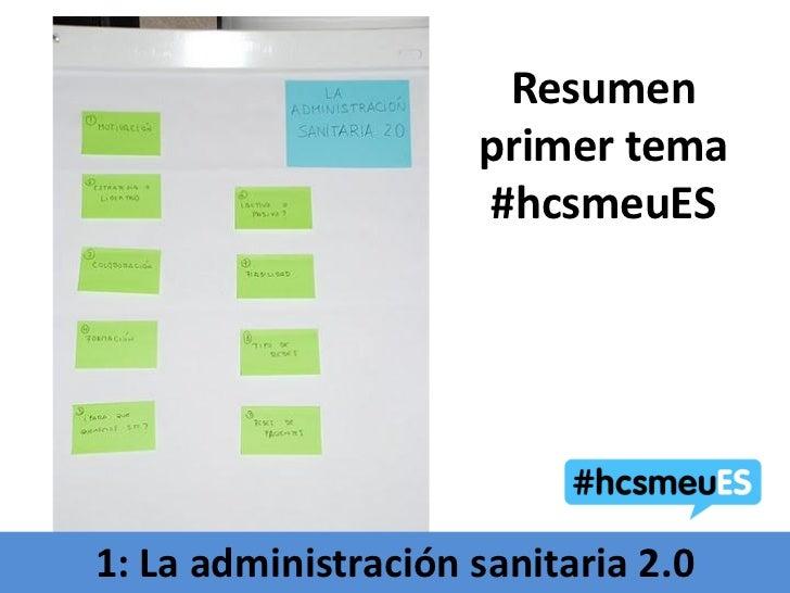 Resumen                     primer tema                     #hcsmeuES1: La administración sanitaria 2.0