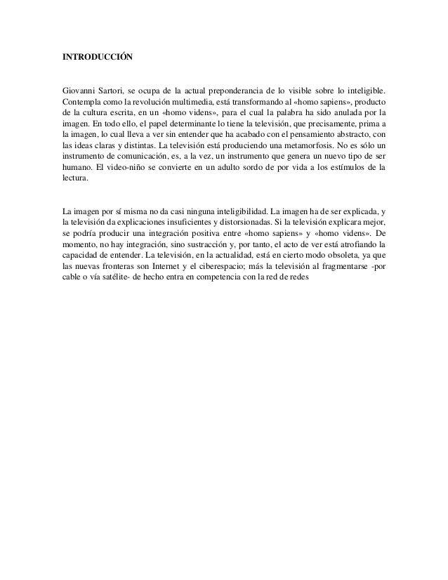 INTRODUCCIÓN  Giovanni Sartori, se ocupa de la actual preponderancia de lo visible sobre lo inteligible. Contempla como la...