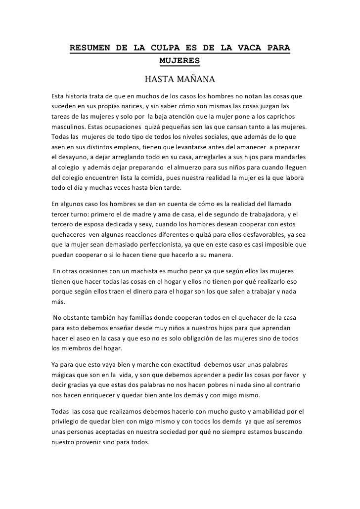 RESUMEN DE LA CULPA ES DE LA VACA PARA MUJERES<br />HASTA MAÑANA<br />Esta historia trata de que en muchos de los casos lo...