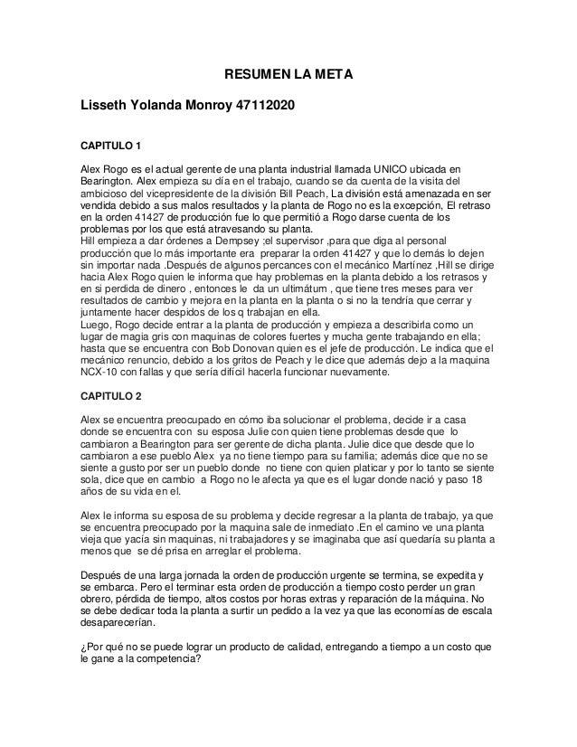 RESUMEN LA META Lisseth Yolanda Monroy 47112020 CAPITULO 1 Alex Rogo es el actual gerente de una planta industrial llamada...