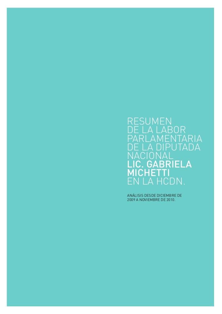 RESUMENDE LA LABORPARLAMENTARIADE LA DIPUTADANACIONALLIC. GABRIELAMICHETTIEN LA HCDN.ANÁLISIS DESDE DICIEMBRE DE2009 A NOV...