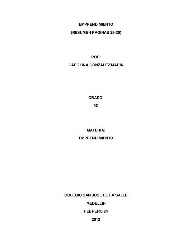 EMPRENDIMIENTO  (RESUMEN PAGINAS 29-30)           POR: CAROLINA GONZALEZ MARIN          GRADO:            9C         MATER...