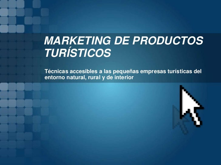 MARKETING DE PRODUCTOSTURÍSTICOSTécnicas accesibles a las pequeñas empresas turísticas delentorno natural, rural y de inte...