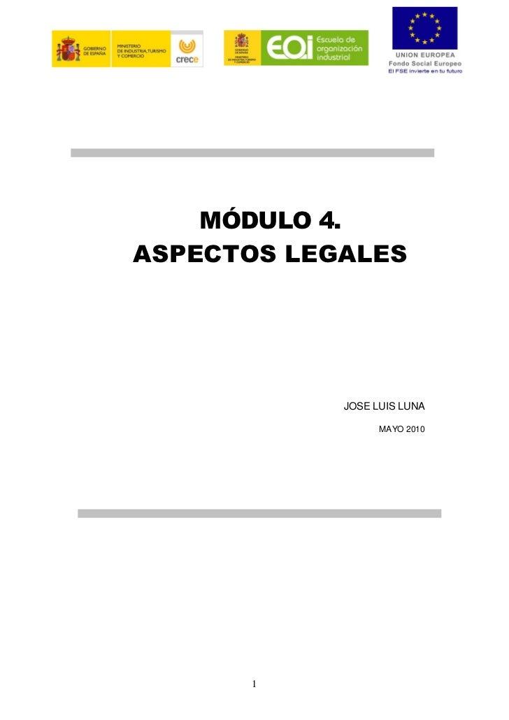 MÓDULO 4. ASPECTOS LEGALES                 JOSE LUIS LUNA                    MAYO 2010           1