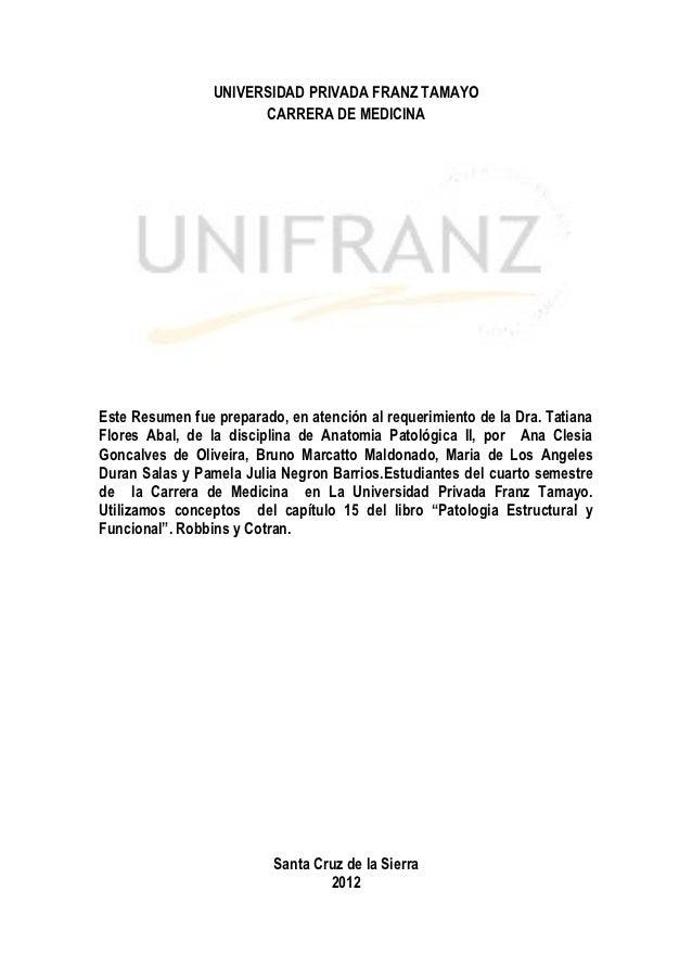 UNIVERSIDAD PRIVADA FRANZ TAMAYO                       CARRERA DE MEDICINAEste Resumen fue preparado, en atención al reque...