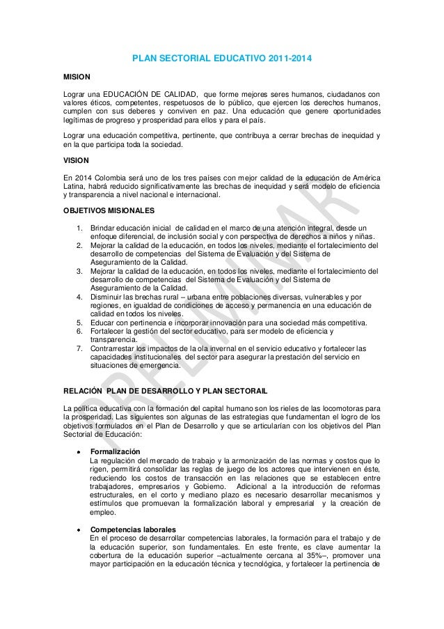 PLAN SECTORIAL EDUCATIVO 2011-2014MISIONLograr una EDUCACIÓN DE CALIDAD, que forme mejores seres humanos, ciudadanos conva...