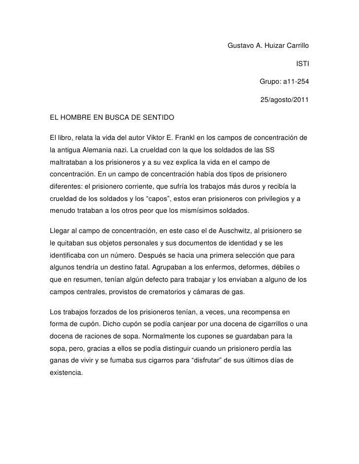 Gustavo A. Huizar Carrillo<br />ISTI<br />Grupo: a11-254<br />25/agosto/2011<br />EL HOMBRE EN BUSCA DE SENTIDO<br />El li...