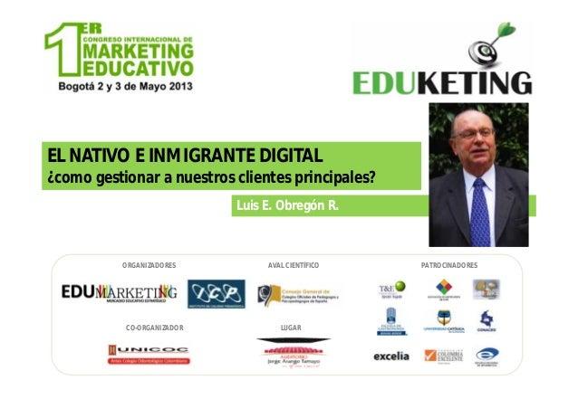 EduketingColombia-El nativo e inmigrante digital-Luis E.Obregón
