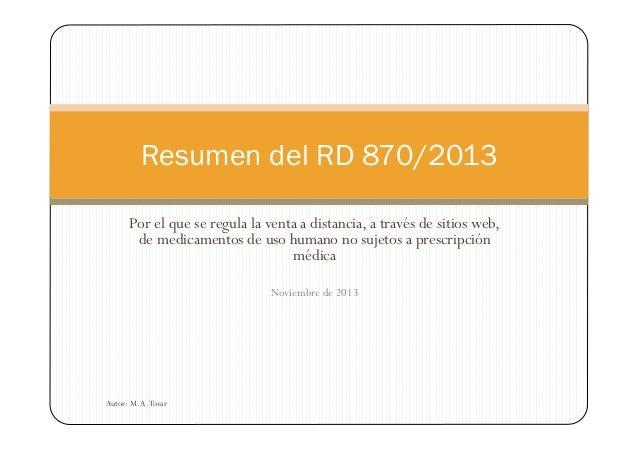 Resumen del RD 870/2013 Por el que se regula la venta a distancia, a través de sitios web, de medicamentos de uso humano n...