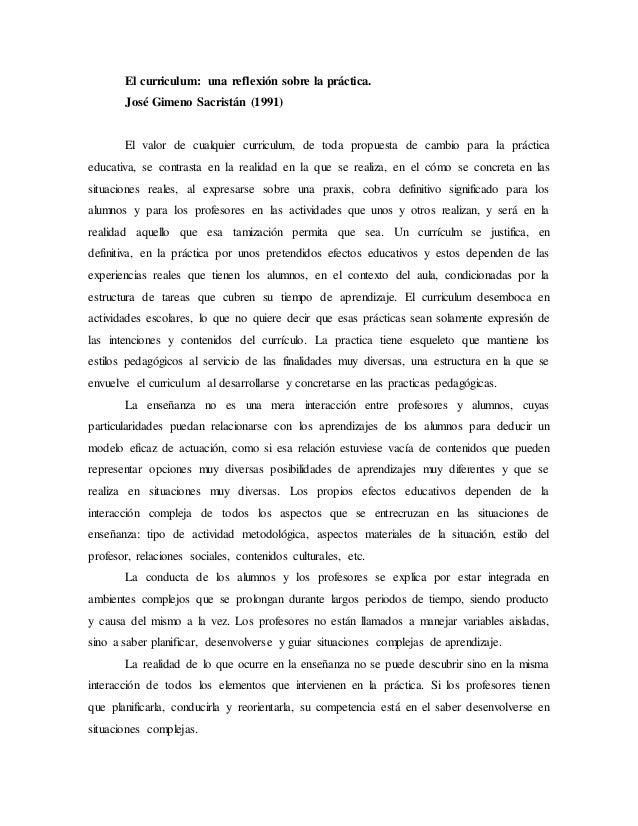 El curriculum: una reflexión sobre la práctica. José Gimeno Sacristán (1991) El valor de cualquier curriculum, de toda pro...