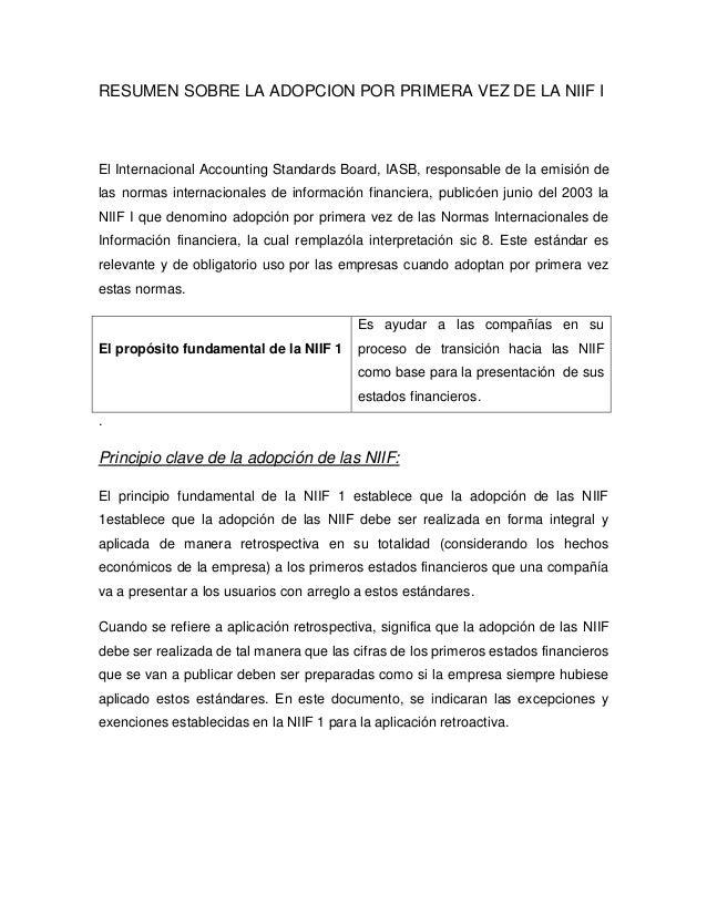 RESUMEN SOBRE LA ADOPCION POR PRIMERA VEZ DE LA NIIF I El Internacional Accounting Standards Board, IASB, responsable de l...