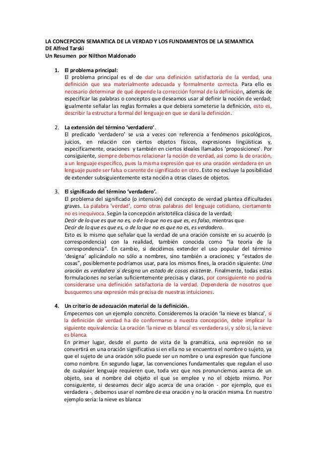 LA CONCEPCION SEMANTICA DE LA VERDAD Y LOS FUNDAMENTOS DE LA SEMANTICADE Alfred TarskiUn Resumen por Nilthon Maldonado1. E...