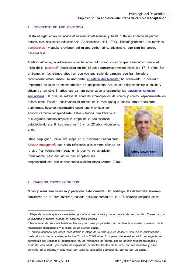 Psicología del Desarrollo I Capítulo 11. La adolescencia. Etapa de cambio y adaptación 1 Xosé Vales Curso 2012/2013 http:/...
