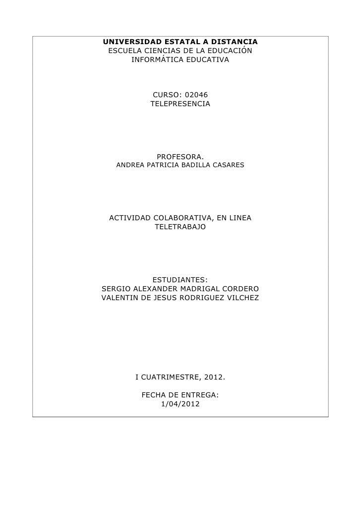UNIVERSIDAD ESTATAL A DISTANCIA ESCUELA CIENCIAS DE LA EDUCACIÓN      INFORMÁTICA EDUCATIVA            CURSO: 02046       ...