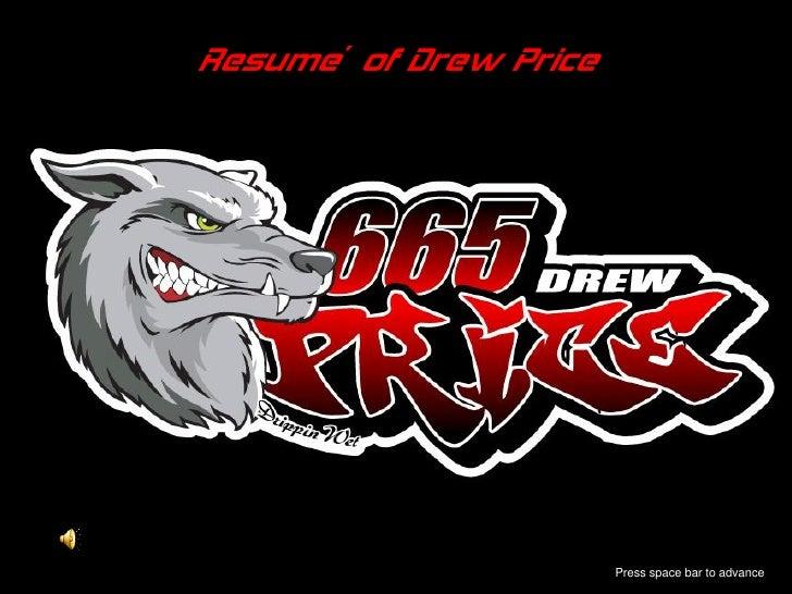 Resume' of Drew Price                             Press space bar to advance