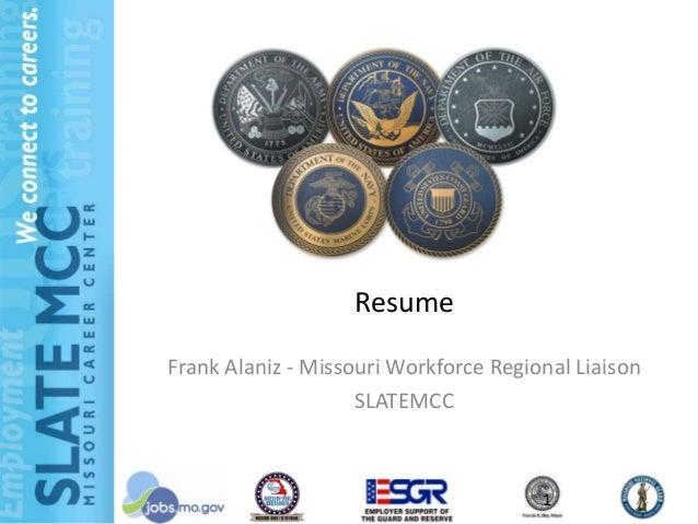 ResumeFrank Alaniz - Missouri Workforce Regional Liaison                    SLATEMCC                                       1
