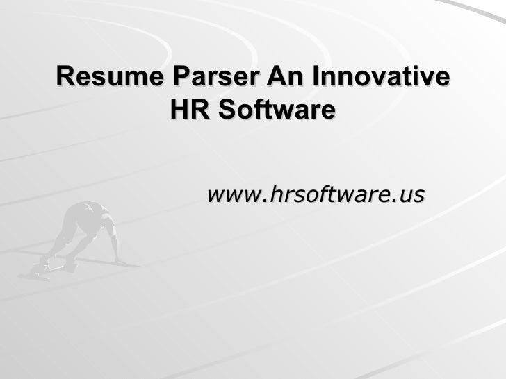 Resume Parser An Innovative HR Software www.hrsoftware.us