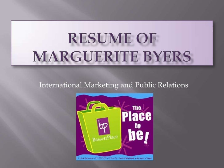 Resume of Marguerite Byers<br />International Marketing and Public Relations<br />