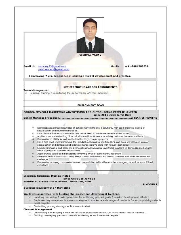 VISHVAS YADAV  Email id:  vishvasy53@gmail.com  Mobile:  +91-8884782639  yvishvas.xxx@gmail.com I am having 7 yrs. Experie...