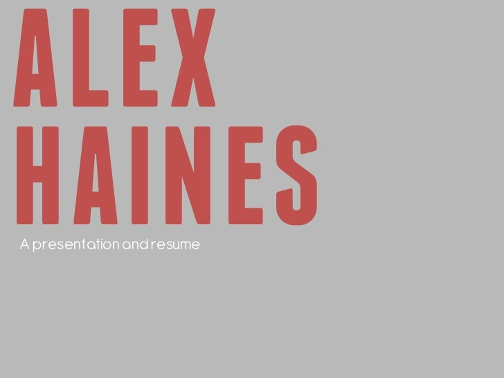 ALEXHAINESA presentation and resume