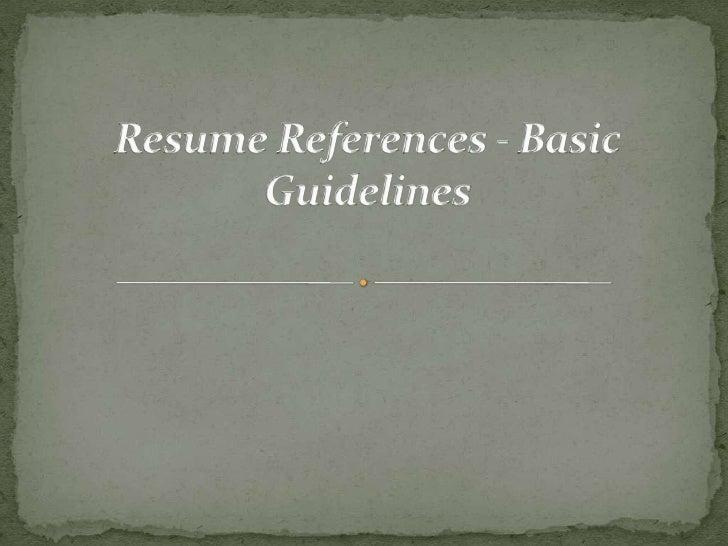 Resume References - Basic Guidelines <br />