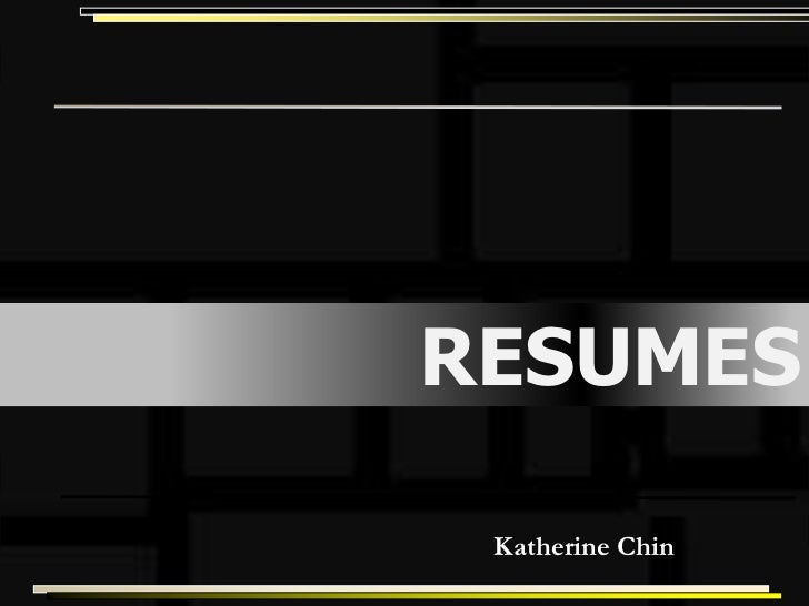 RESUMES Katherine Chin