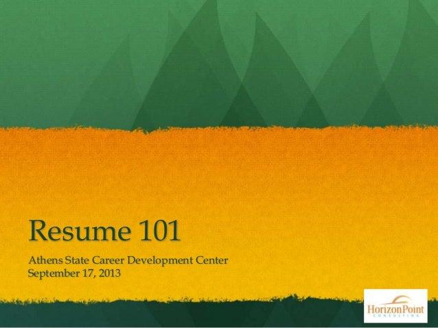 Resume 101 Athens State Career Development Center September 17, 2013
