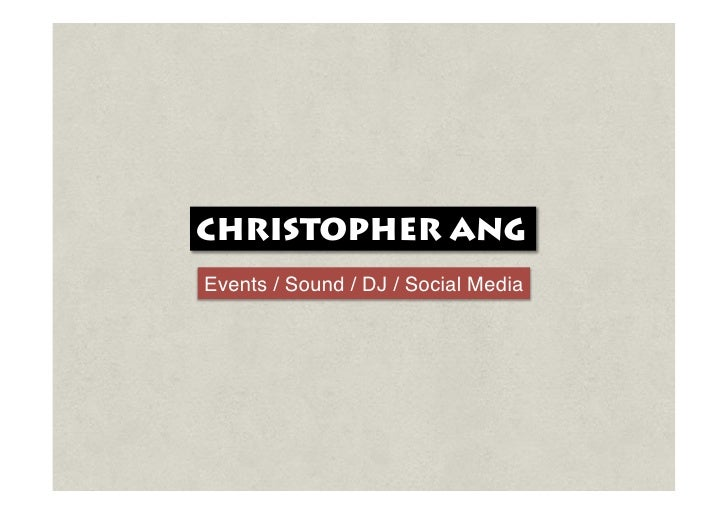 CHRISTOPHER ANG Events / Sound / DJ / Social Media !