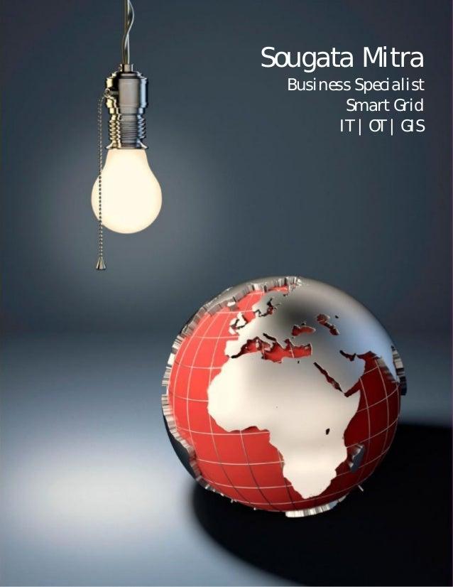 Sougata Mitra  Business Specialist          Smart Grid         IT | OT | GIS