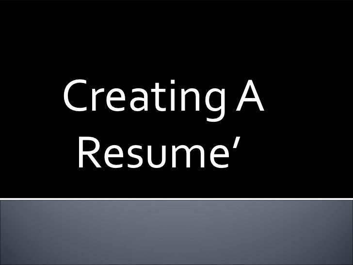 Creating A Resume'